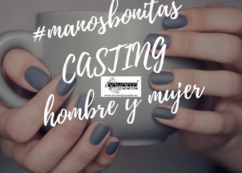 CERRADO — MANOS BONITAS – Hombre y Mujer CASTING