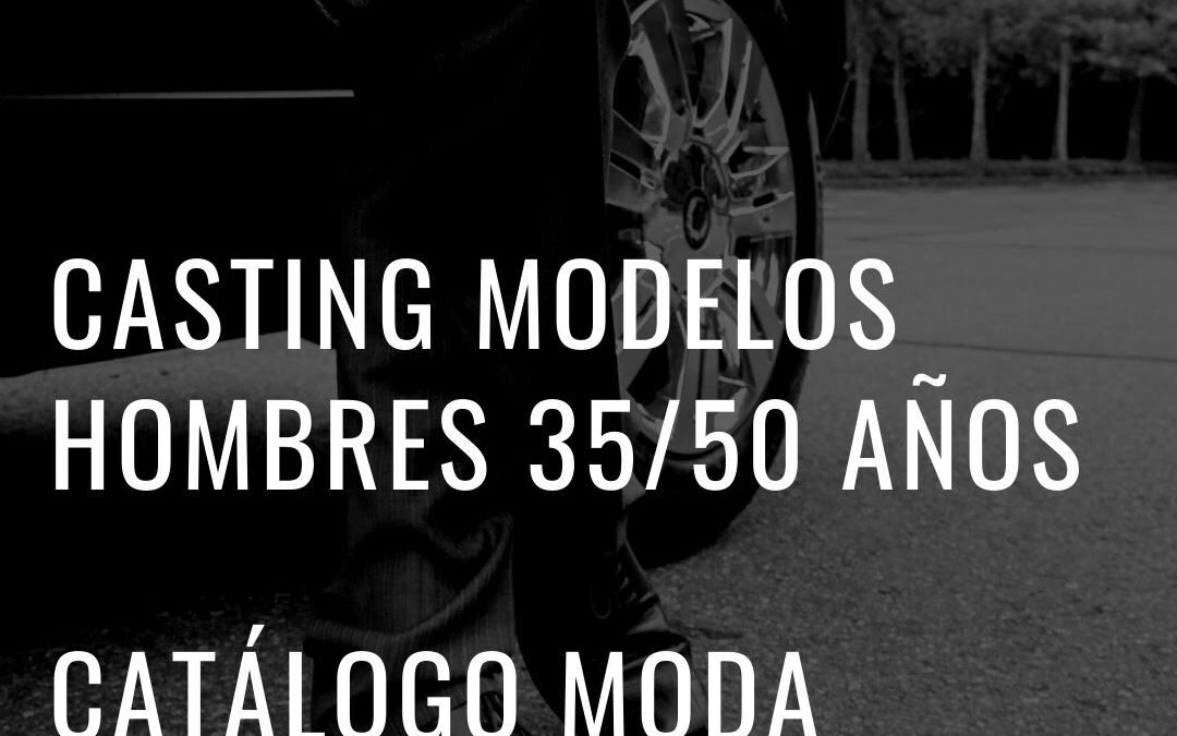 CERRADO — CASTING MODELO HOMBRE 35/50 AÑOS — CATÁLOGO EN ALICANTE